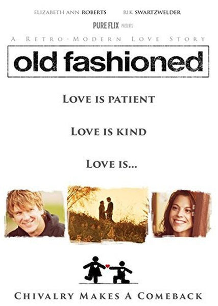 Old Fashioned - Love is Patient, Love is Kind, Love is ... Chivalry Makes a Comeback DVD