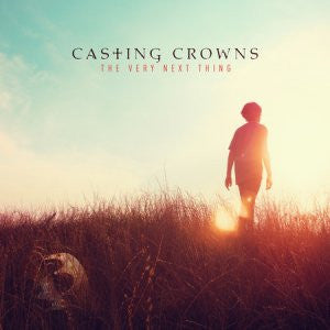 The Very Next Thing  Casting Crowns CD