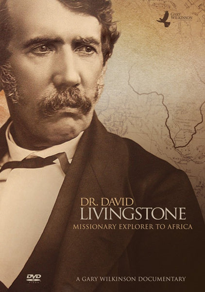 Dr. David Livingston: Missionary Explorer to Africa