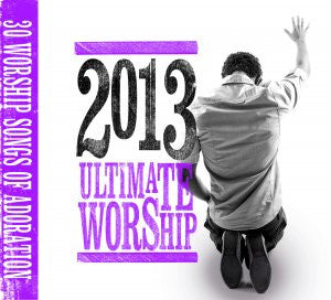 Ultimate Worship 2013 Various Artists