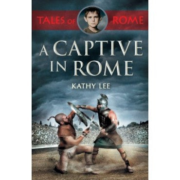 Tales Of Rome: A Captive In Rome Kathy Lee