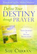 Sue Curran-Define Your Destiny Through Prayer Paperback Book