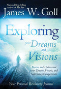 James W Goll-Exploring Your Dreams And Visions Paperback Book