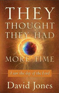 David Jones-They Thought They Had More Time Paperback Book