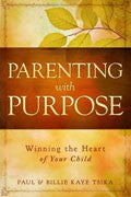 Paul & Billie Kaye Tsika-Parenting With Purpose Paperback