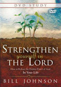 Strengthen Yourself In The Lord DVD Study Bill Johnson