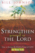 Strengthen Yourself In The Lord Study Guide Bill Johnson