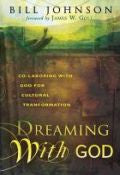 Bill Johnson-Dreaming With God Paperback Book