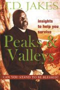 T D Jakes-Insights To Help You Survive The Peaks & Valleys: Can You Stand To Be Blessed? Paperback Book