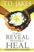 T D Jakes-It's Time To Reveal What God Longs To Heal - Naked and Not Ashamed Paperback Book