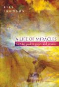 Bill Johnson-A Life Of Miracles Paperback Book