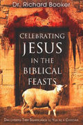 Richard Booker-Celebrating Jesus In The Biblical Feasts Paperback Book