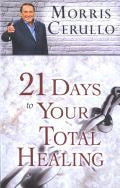 Morris Cerullo-21 Days To Your Total Healing Paperback Book