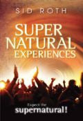 Sid Roth-Supernatural Experiences Paperback