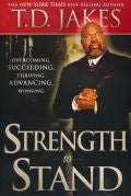 T D Jakes-Strength To Stand Paperback Book