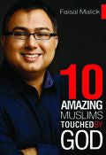 Faisal Malick-10 Amazing Muslims Touched By God Paperback Book