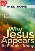 Mel Bond-Why Jesus Appears To People Today Paperback Book