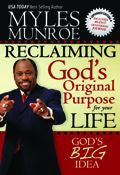 Myles Munroe-Reclaiming God's Original Purpose For Your Life Paperback Book