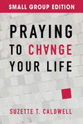 Suzette Caldwell-Praying To Change Your Life Small Group Edition Paperback Book