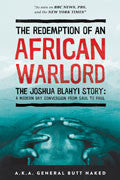 Joshua Blahyi-The Redemption Of An African Warlord Paperback Book