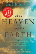 Bill Johnson-When Heaven Invades Earth Expanded Edition Paperback Book