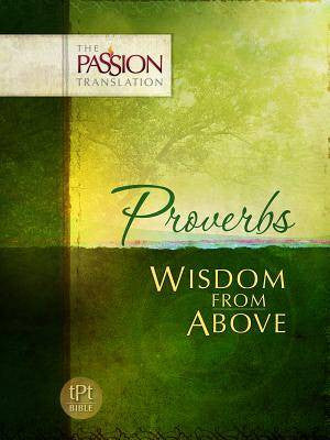 Proverbs Wisdom From Above - Passion Translation