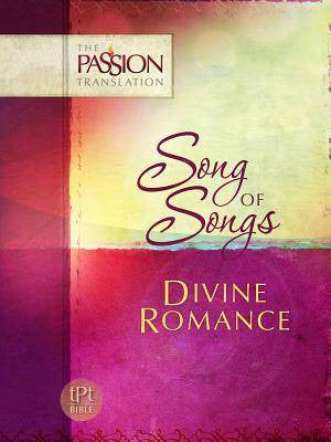 Song of Songs Divine Romance - Passion Translation