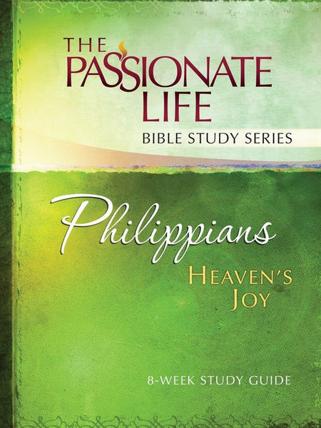 The Passionate Life Bible Study Series: Philippians