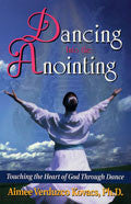 Aimee Verduzco Kovacs-Dancing Into The Anointing Paperback Book