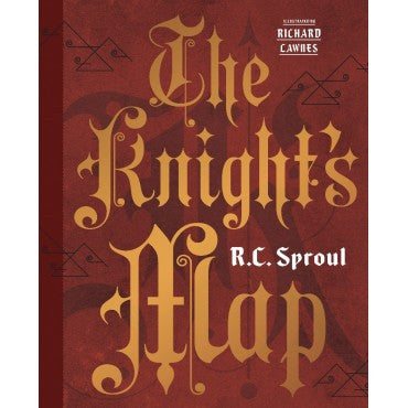 The Knight's Map R.C. Sproul