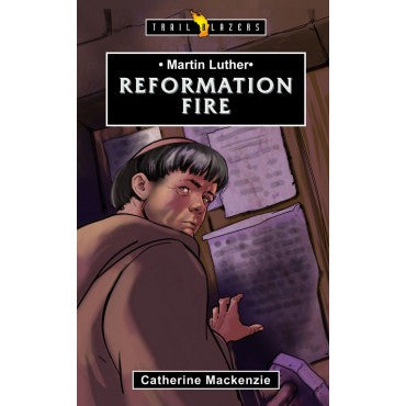 Martin Luther Reformation Fire  Catherine MacKenzie