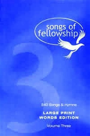 Songs Of Fellowship - Songs Of Fellowship 3 Words Edition Large Print - Songbook