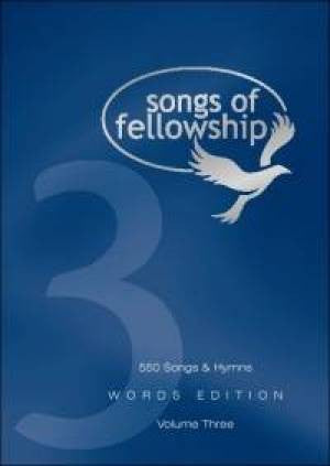 Songs Of Fellowship - Songs Of Fellowship 3 Words Edition - Songbook