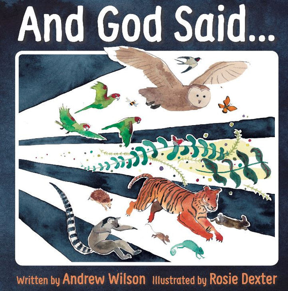 And God said… The story of the Bible Andrew Wilson