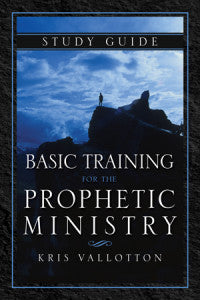 Basic Training For The Prophetic Ministry Curriculum Study Guide