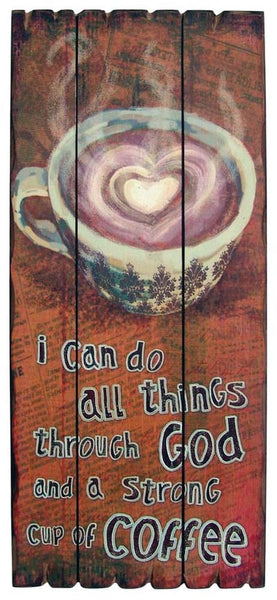 Coffee Wall Art - I can do all things through God and a strong cup of coffee