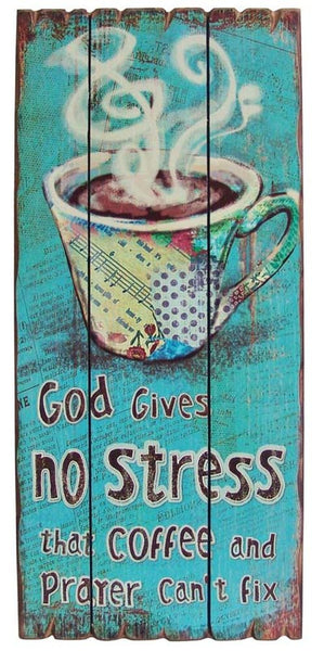 Coffee Wall Art - God gives no stress that Coffee and God can't fix