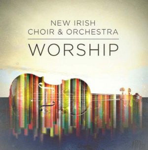 Worship -  New Irish Choir and Orchestra CD
