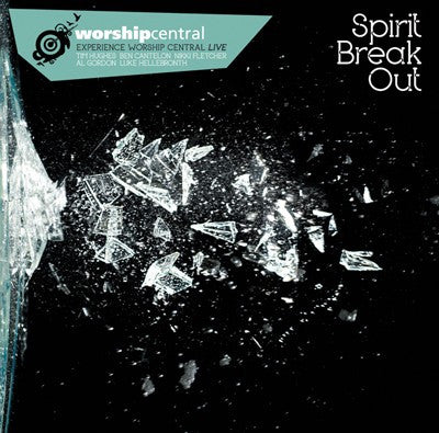Worship Central Spirit Break Out