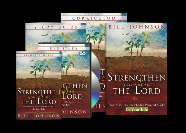 Strengthen Yourself In The Lord Curriculum Bill Johnson