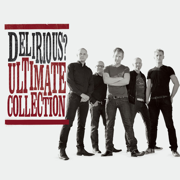 Delirious? Ultimate Collection CD
