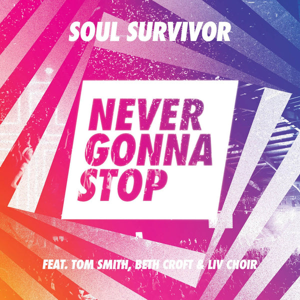 Never Gonna Stop (Live)  Soul Survivor CD