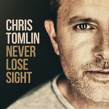 Never Lose Sight  Chris Tomlin CD