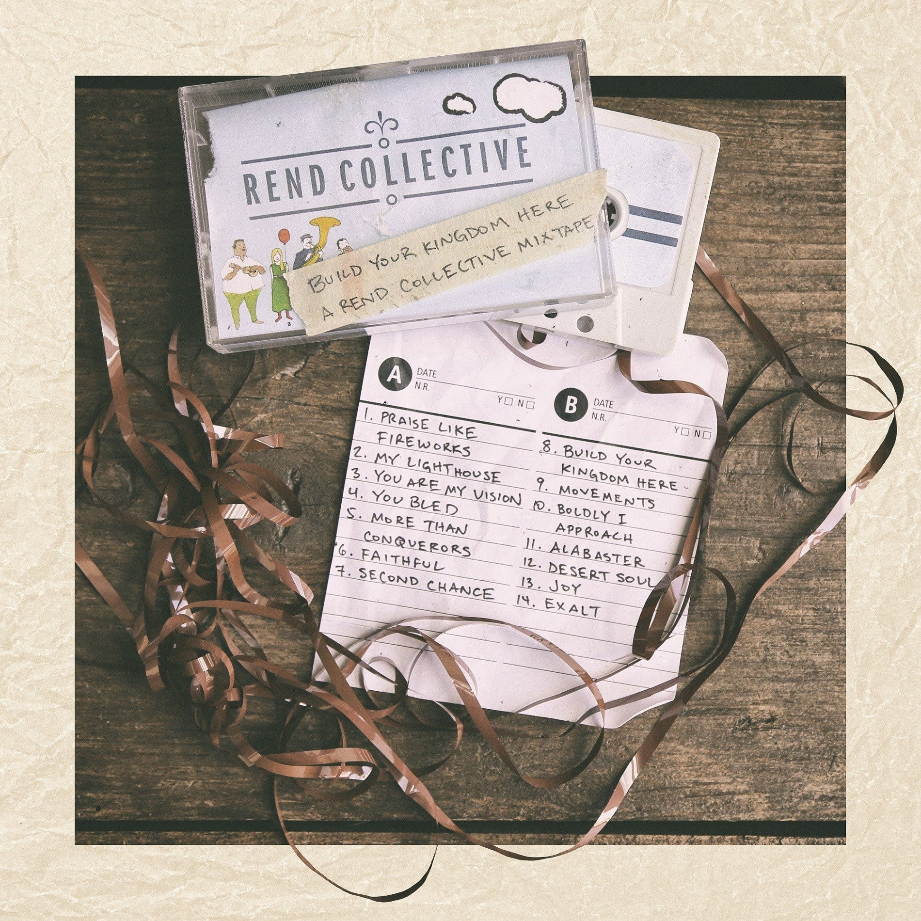 Build Your Kingdom Here: A Rend Collective Mixtape  Rend Collective
