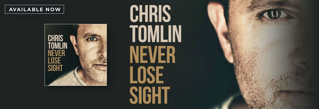 Chris Tomlin Never Lose Sight CD