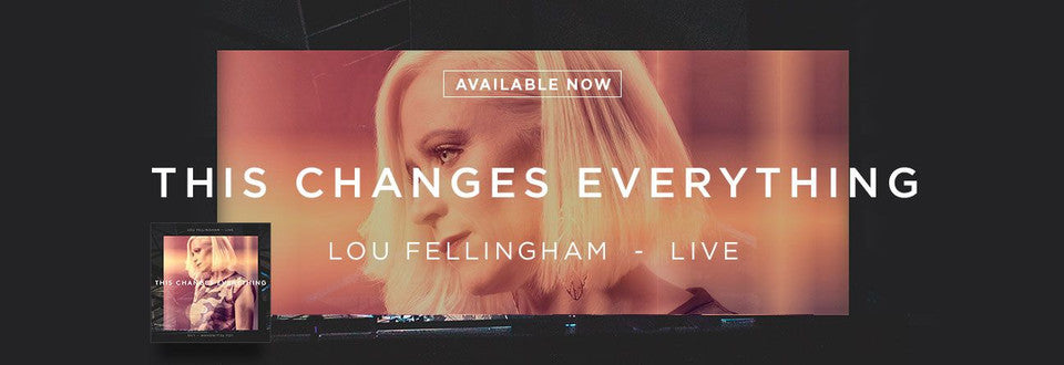 Lou Fellingham This Changes Everything