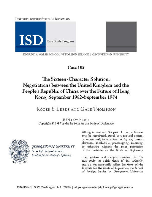 Case 105 - The Sixteen-Character Solution: Negotiations between the United Kingdom and the People's Republic of China over the Future of Hong Kong, September 1982-September 1984