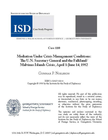 Case 110 - Mediation Under Crisis Management Conditions: The U.N. Secretary General and the Falkland/Malvinas Islands Crisis, April 1-June 14, 1982