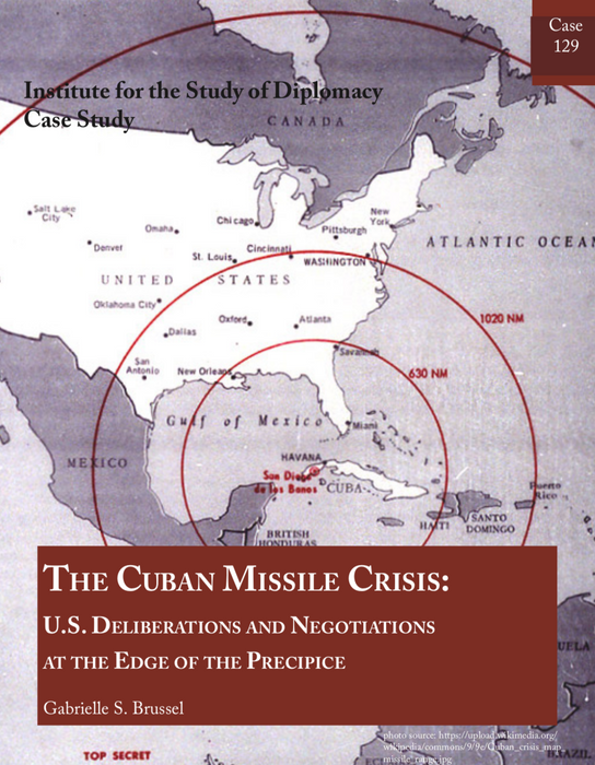 Case 129 - The Cuban Missile Crisis: U.S. Deliberations and Negotiations at the Edge of the Precipice
