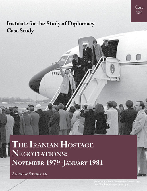 Case 134 - The Iranian Hostage Negotiations, November 1979-January 1981